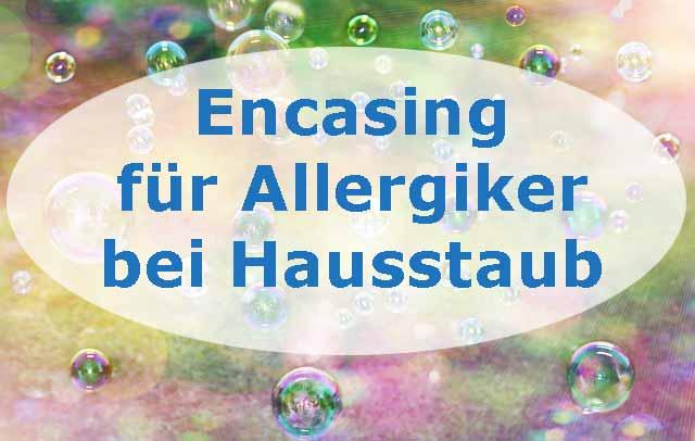 Hausstauballergie Schutz für Allergiker mit Encasing